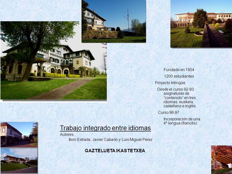 Fundado en 1954 1200 estudiantes Proyecto trilingüe Desde el curso 92-93 asignaturas de contenido en tres idiomas: euskera, castellano e inglés. Curso
