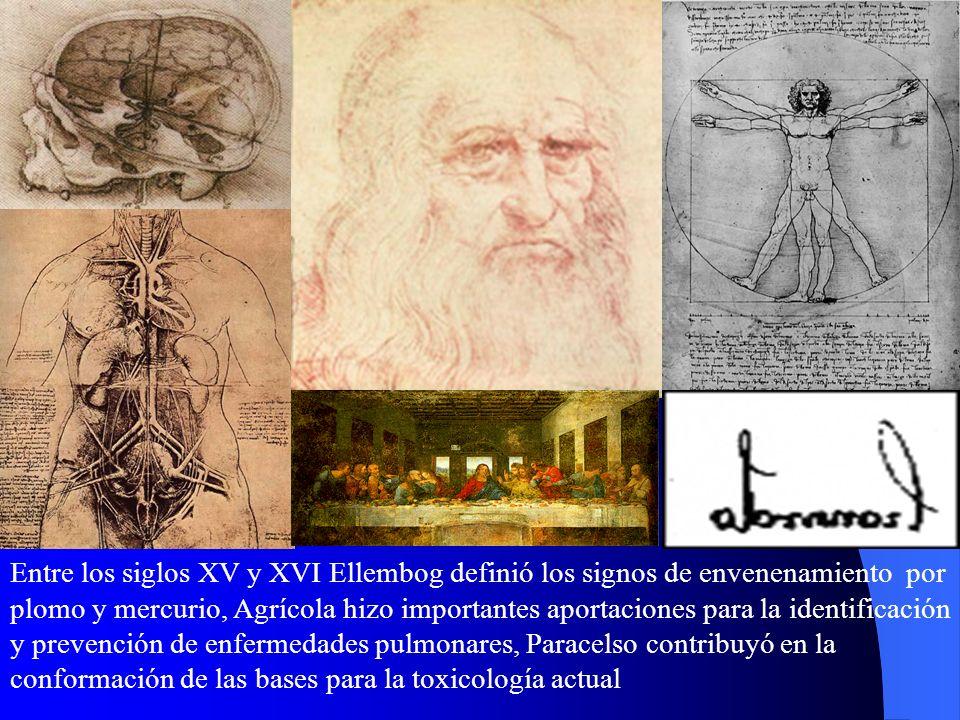 Entre los siglos XV y XVI Ellembog definió los signos de envenenamiento por plomo y mercurio, Agrícola hizo importantes aportaciones para la identific
