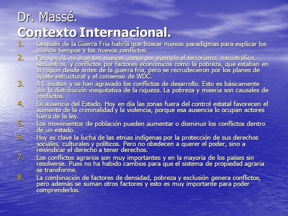Dr. Massé. Contexto Internacional. 1. Después de la Guerra Fría habría que buscar nuevos paradigmas para explicar los nuevos tiempos y los nuevos conf