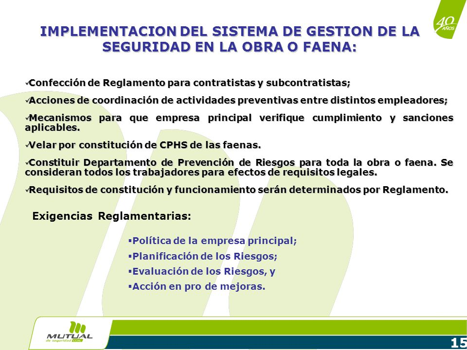 15 IMPLEMENTACION DEL SISTEMA DE GESTION DE LA SEGURIDAD EN LA OBRA O FAENA: Confección de Reglamento para contratistas y subcontratistas; Confección