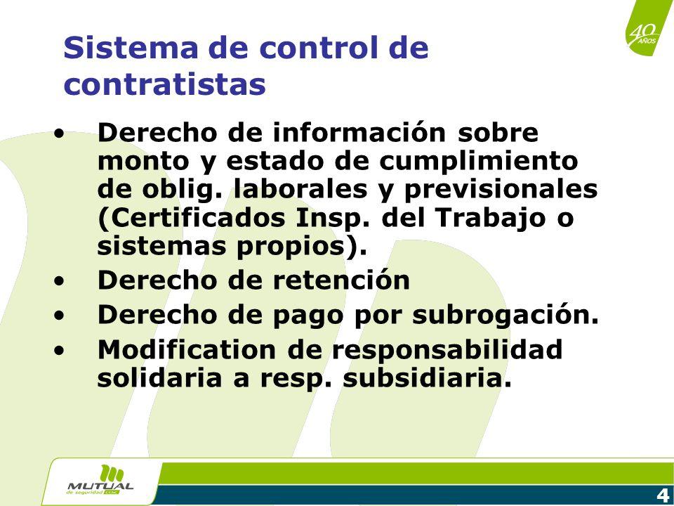 4 Sistema de control de contratistas Derecho de información sobre monto y estado de cumplimiento de oblig. laborales y previsionales (Certificados Ins