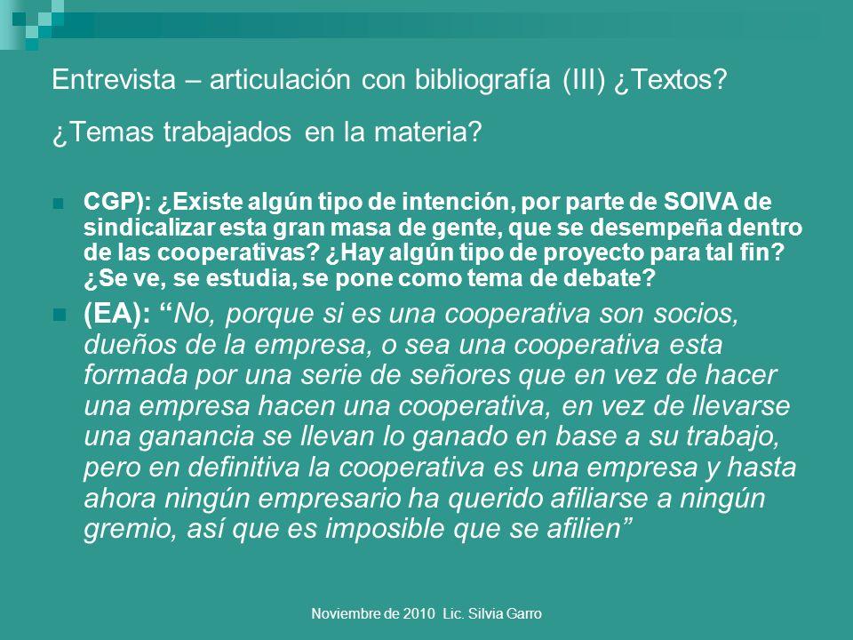 Noviembre de 2010 Lic. Silvia Garro Entrevista – articulación con bibliografía (III) ¿Textos? ¿Temas trabajados en la materia? CGP): ¿Existe algún tip