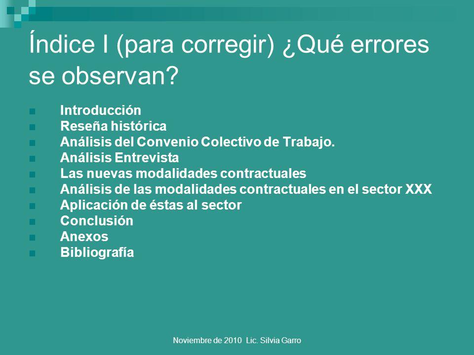 Noviembre de 2010 Lic. Silvia Garro Índice I (para corregir) ¿Qué errores se observan? Introducción Reseña histórica Análisis del Convenio Colectivo d
