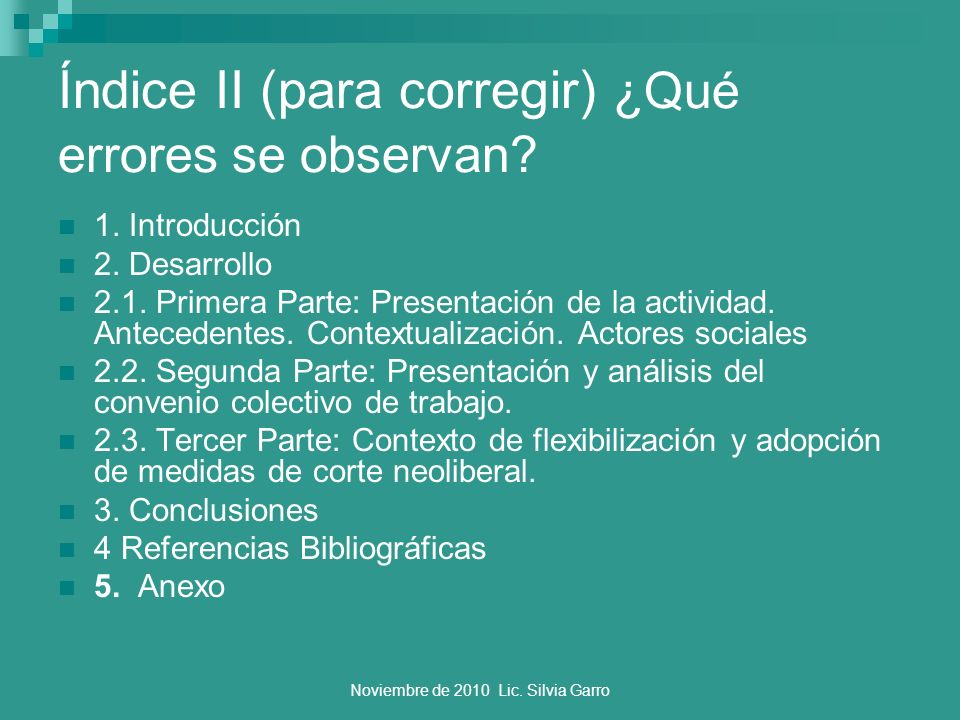 Noviembre de 2010 Lic. Silvia Garro Índice II (para corregir) ¿Qué errores se observan? 1. Introducción 2. Desarrollo 2.1. Primera Parte: Presentación