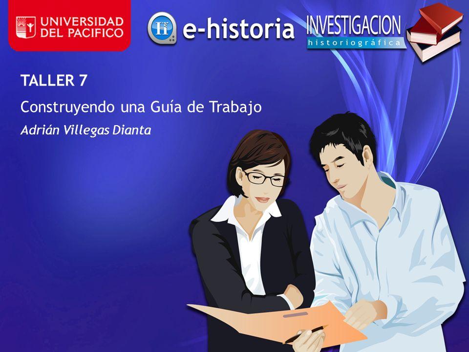TALLER 7 Construyendo una Guía de Trabajo Adrián Villegas Dianta