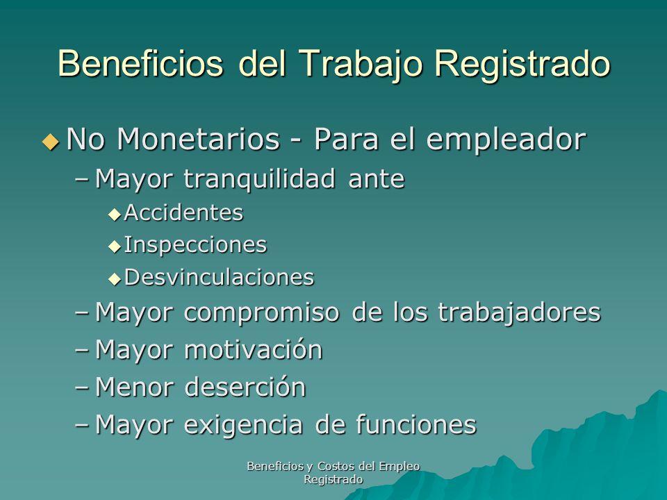 Beneficios y Costos del Empleo Registrado Beneficios del Trabajo Registrado No Monetarios - Para el empleador No Monetarios - Para el empleador –Mayor