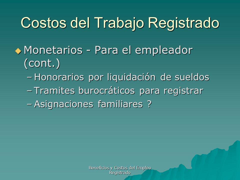 Beneficios y Costos del Empleo Registrado Costos del Trabajo Registrado Monetarios - Para el empleador (cont.) Monetarios - Para el empleador (cont.)