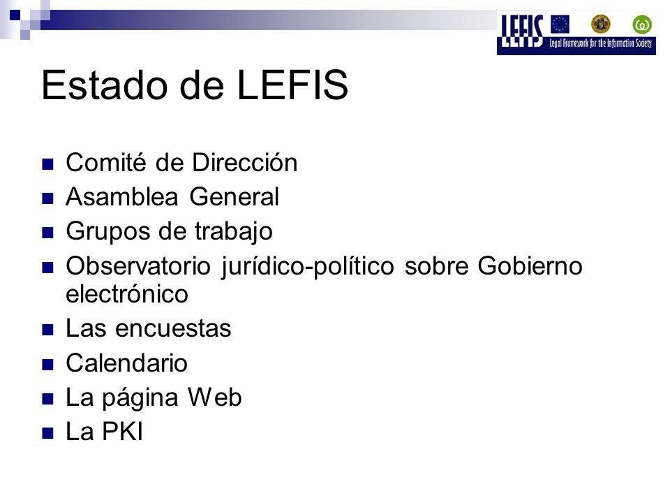 Estado de LEFIS Comité de Dirección Asamblea General Grupos de trabajo Observatorio jurídico-político sobre Gobierno electrónico Las encuestas Calendario La página Web La PKI
