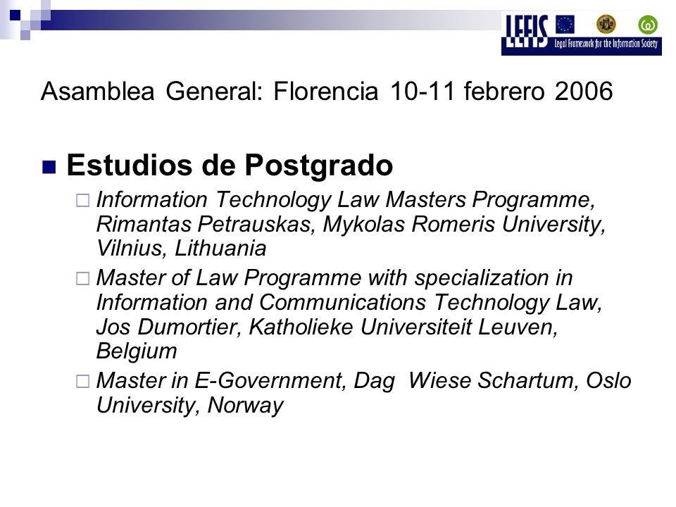 Asamblea General: Florencia 10-11 febrero 2006 Estudios de Postgrado Information Technology Law Masters Programme, Rimantas Petrauskas, Mykolas Romeri