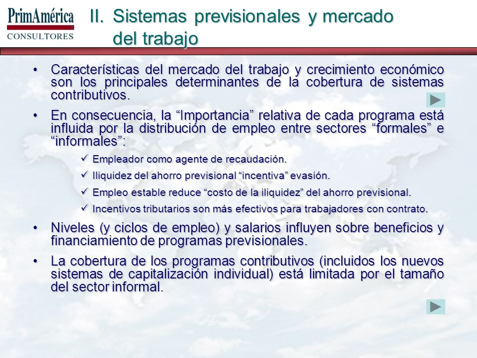 II.Sistemas previsionales y mercado del trabajo Características del mercado del trabajo y crecimiento económico son los principales determinantes de la cobertura de sistemas contributivos.Características del mercado del trabajo y crecimiento económico son los principales determinantes de la cobertura de sistemas contributivos.