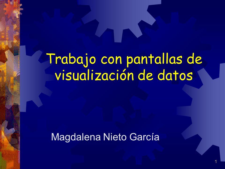 1 Trabajo con pantallas de visualización de datos Magdalena Nieto García