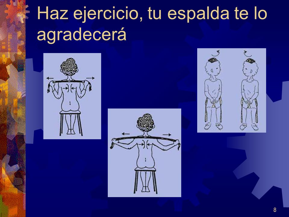 8 Haz ejercicio, tu espalda te lo agradecerá