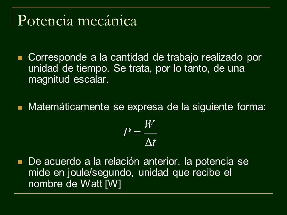 t = 10 s Ejemplo ¿Cuál es la potencia mecánica desarrollada por el personaje en la siguiente situación?