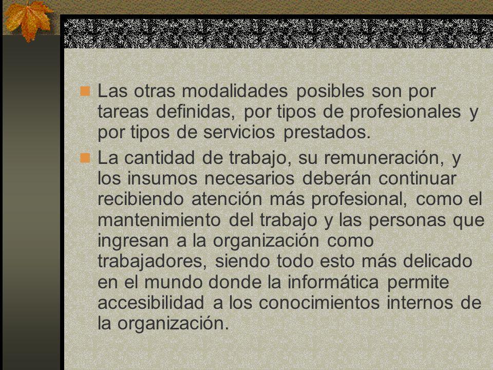Las otras modalidades posibles son por tareas definidas, por tipos de profesionales y por tipos de servicios prestados. La cantidad de trabajo, su rem