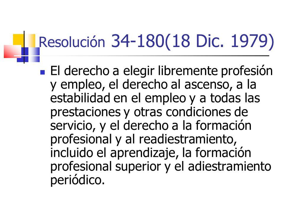 El derecho a elegir libremente profesión y empleo, el derecho al ascenso, a la estabilidad en el empleo y a todas las prestaciones y otras condiciones