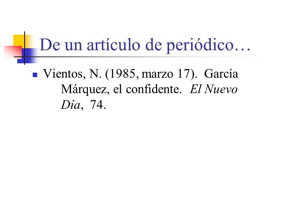 De un artículo de periódico… Vientos, N.(1985, marzo 17).
