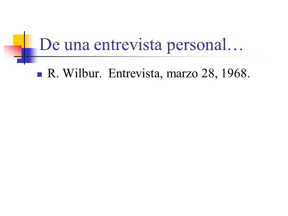 De una entrevista personal… R. Wilbur. Entrevista, marzo 28, 1968.