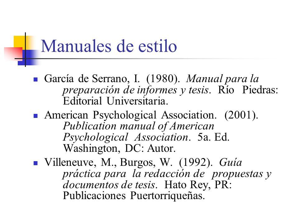 Manuales de estilo García de Serrano, I.(1980). Manual para la preparación de informes y tesis.