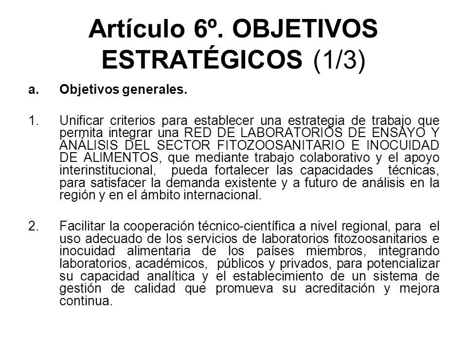 Artículo 6º. OBJETIVOS ESTRATÉGICOS (1/3) a.Objetivos generales. 1.Unificar criterios para establecer una estrategia de trabajo que permita integrar u