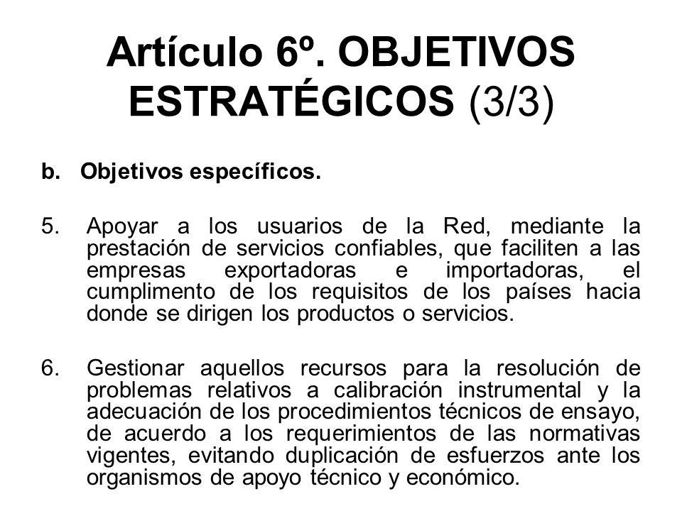 Artículo 6º. OBJETIVOS ESTRATÉGICOS (3/3) b. Objetivos específicos. 5.Apoyar a los usuarios de la Red, mediante la prestación de servicios confiables,