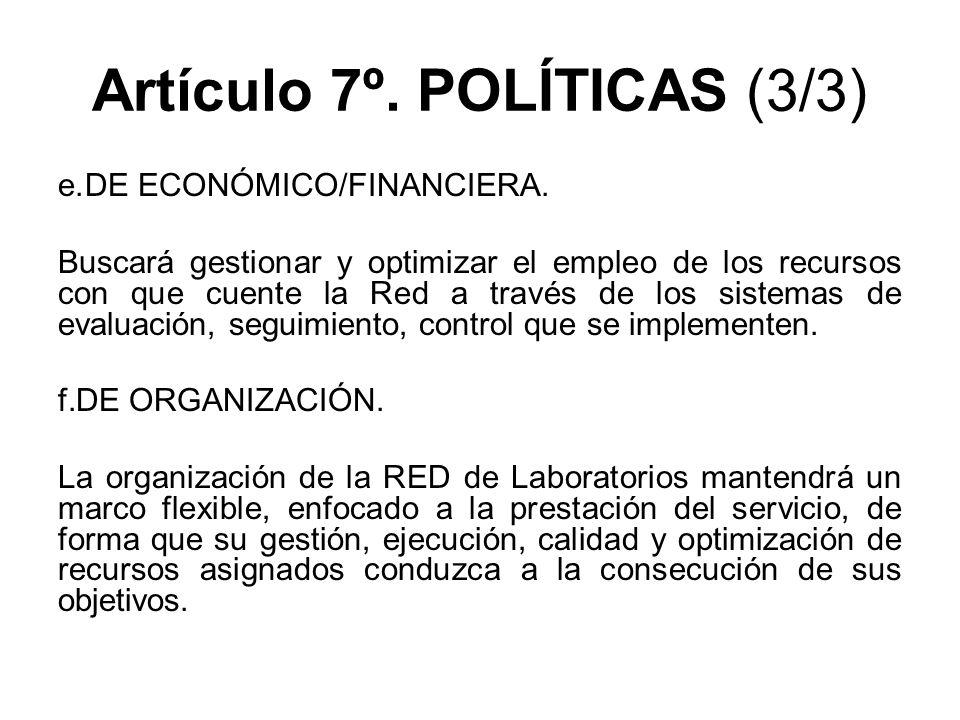 Artículo 7º. POLÍTICAS (3/3) e.DE ECONÓMICO/FINANCIERA. Buscará gestionar y optimizar el empleo de los recursos con que cuente la Red a través de los