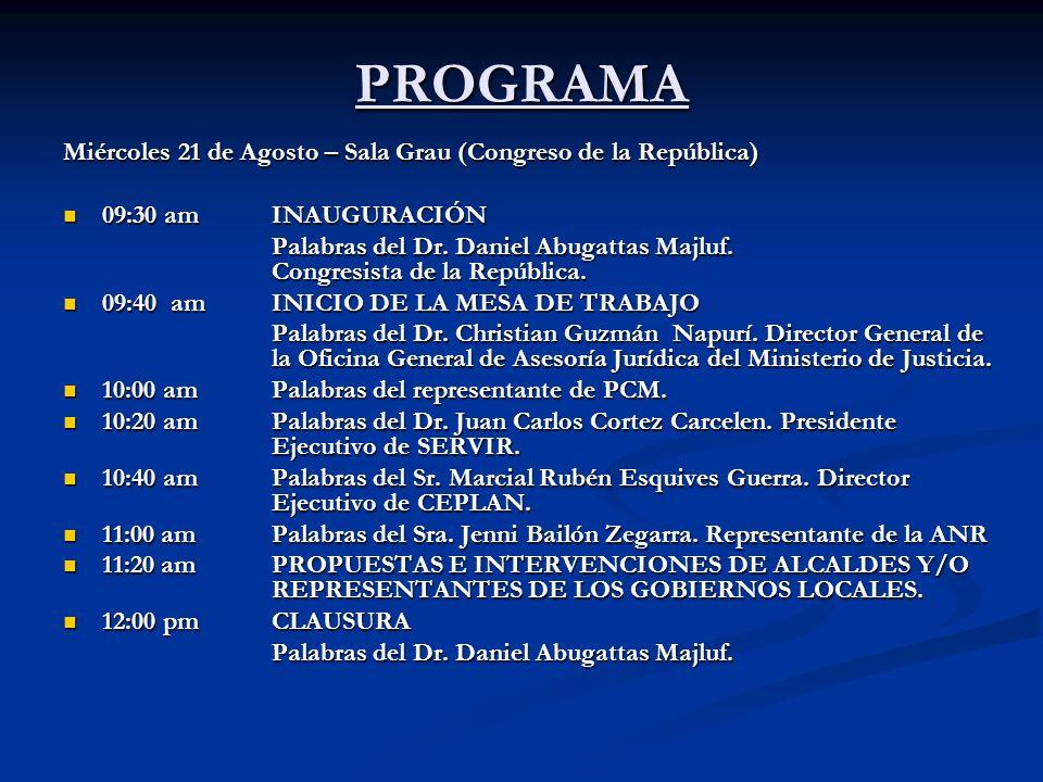 PROGRAMA Miércoles 21 de Agosto – Sala Grau (Congreso de la República) 09:30 amINAUGURACIÓN 09:30 amINAUGURACIÓN Palabras del Dr.