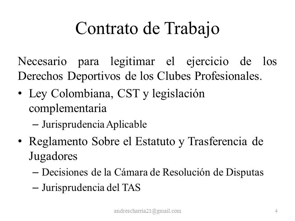 Contrato de Trabajo Necesario para legitimar el ejercicio de los Derechos Deportivos de los Clubes Profesionales. Ley Colombiana, CST y legislación co
