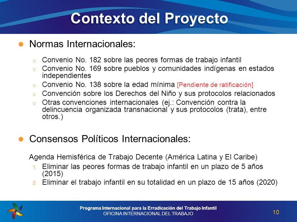 Normas Internacionales: o Convenio No. 182 sobre las peores formas de trabajo infantil o Convenio No. 169 sobre pueblos y comunidades indígenas en est