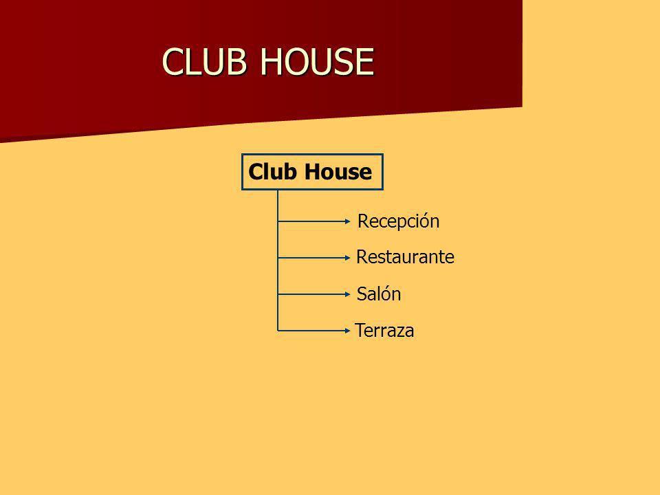 CLUB HOUSE Club House Recepción Restaurante Salón Terraza