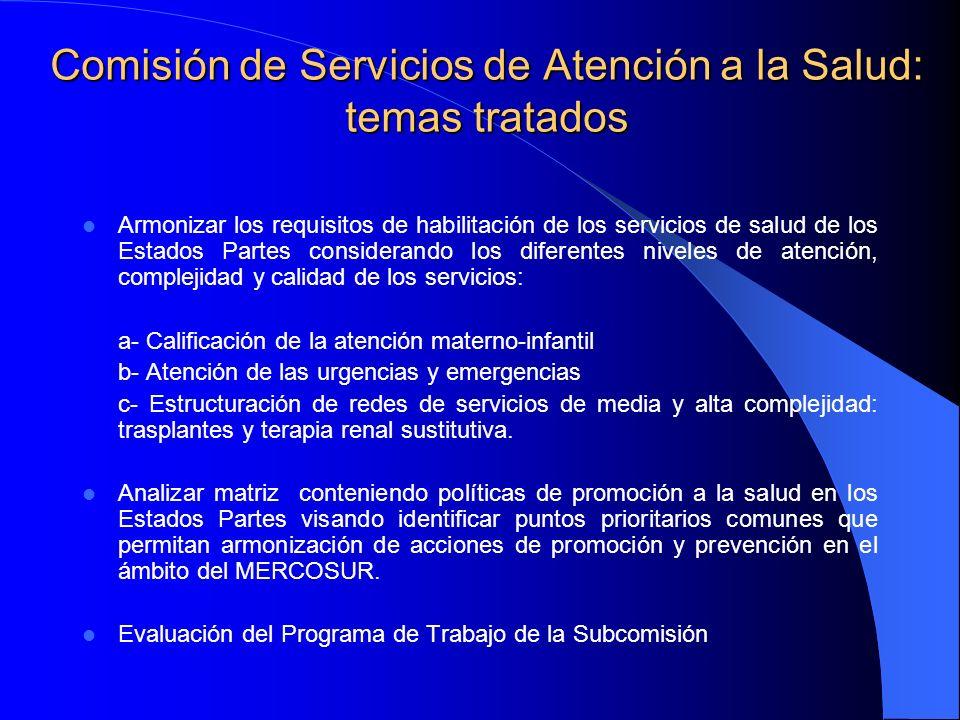 Comisión de Servicios de Atención a la Salud: temas tratados Armonizar los requisitos de habilitación de los servicios de salud de los Estados Partes
