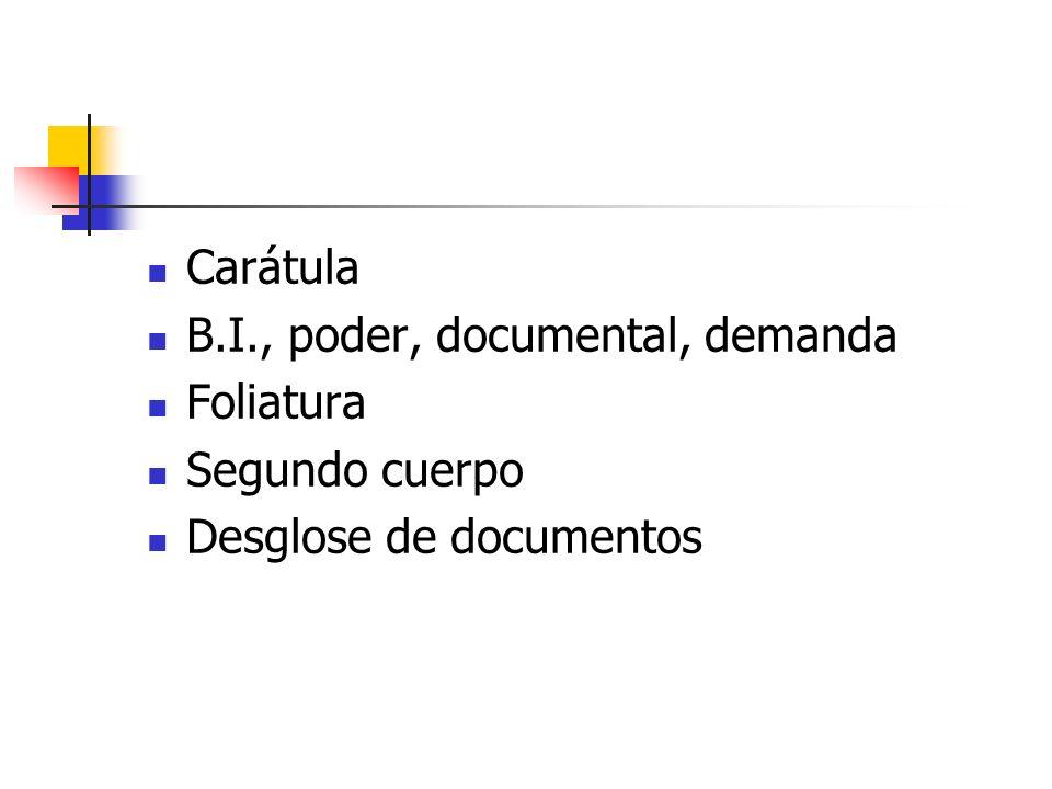 Carátula B.I., poder, documental, demanda Foliatura Segundo cuerpo Desglose de documentos