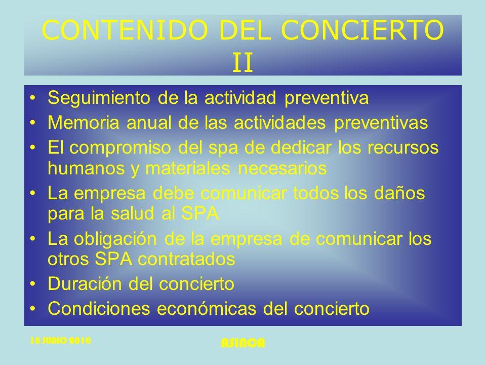 18 JUNIO 2010 ASINCA CONTENIDO DEL CONCIERTO II Seguimiento de la actividad preventiva Memoria anual de las actividades preventivas El compromiso del