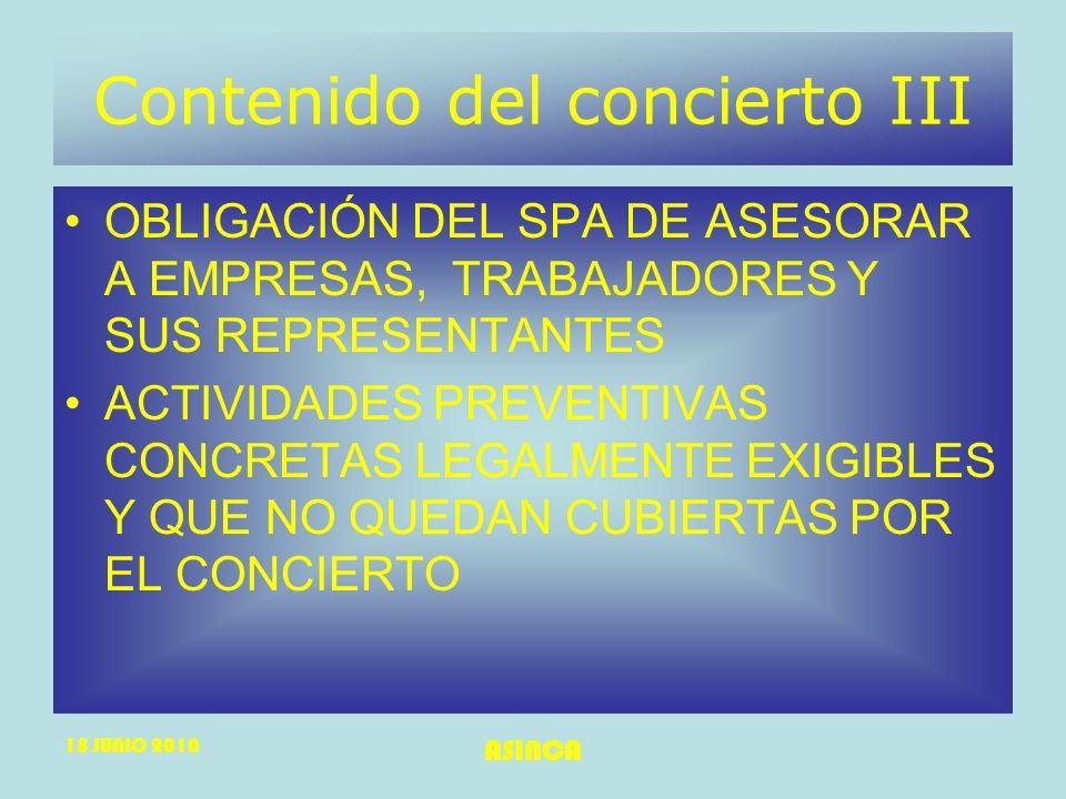18 JUNIO 2010 ASINCA Contenido del concierto III OBLIGACIÓN DEL SPA DE ASESORAR A EMPRESAS, TRABAJADORES Y SUS REPRESENTANTES ACTIVIDADES PREVENTIVAS