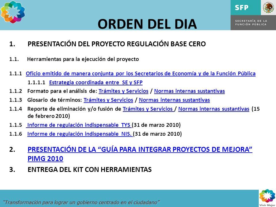 Transformación para lograr un gobierno centrado en el ciudadano ORDEN DEL DIA 1.PRESENTACIÓN DEL PROYECTO REGULACIÓN BASE CERO 1.1.