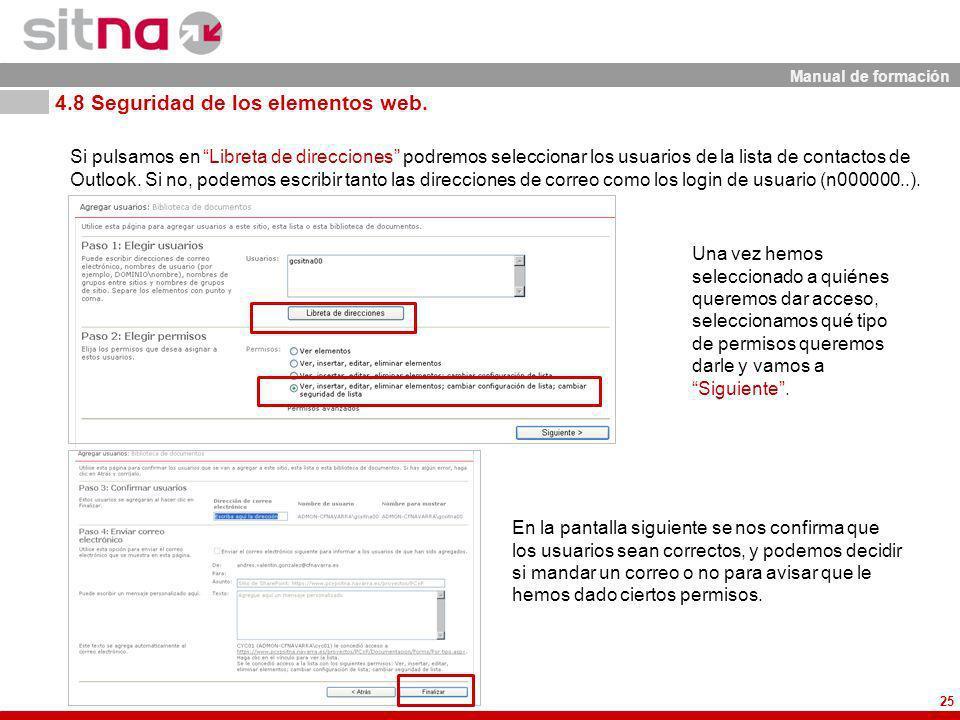 Manual de formación 25 Si pulsamos en Libreta de direcciones podremos seleccionar los usuarios de la lista de contactos de Outlook.