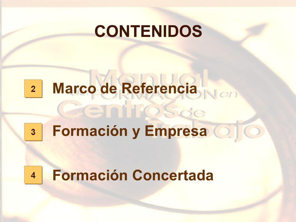11 2 3 4 CONTENIDOS Marco de Referencia Formación y Empresa Formación Concertada