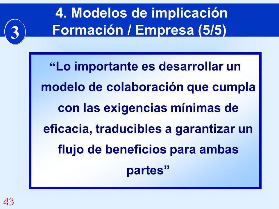 43 Lo importante es desarrollar un modelo de colaboración que cumpla con las exigencias mínimas de eficacia, traducibles a garantizar un flujo de bene