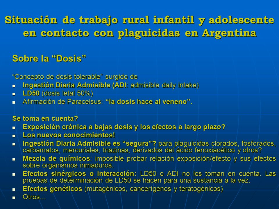 Situación de trabajo rural infantil y adolescente en contacto con plaguicidas en Argentina Sobre la Dosis Concepto de dosis tolerable surgido de Inges