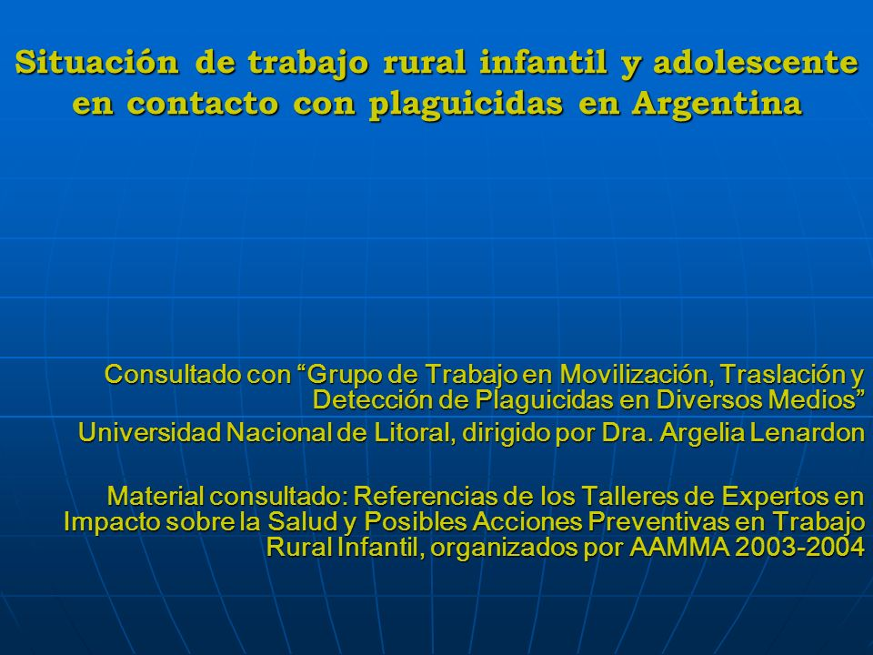 Situación de trabajo rural infantil y adolescente en contacto con plaguicidas en Argentina Consultado con Grupo de Trabajo en Movilización, Traslación