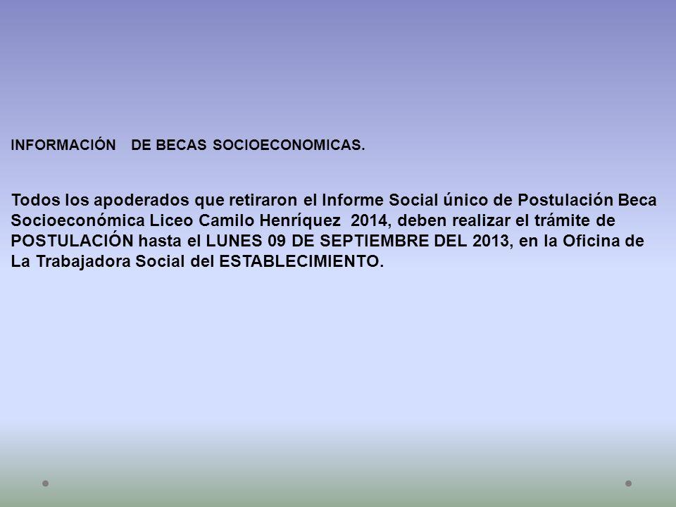 INFORMACIÓN DE BECAS SOCIOECONOMICAS. Todos los apoderados que retiraron el Informe Social único de Postulación Beca Socioeconómica Liceo Camilo Henrí