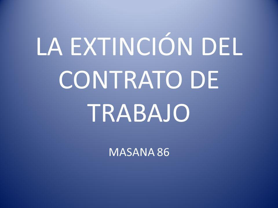 LA EXTINCIÓN DEL CONTRATO DE TRABAJO MASANA 86