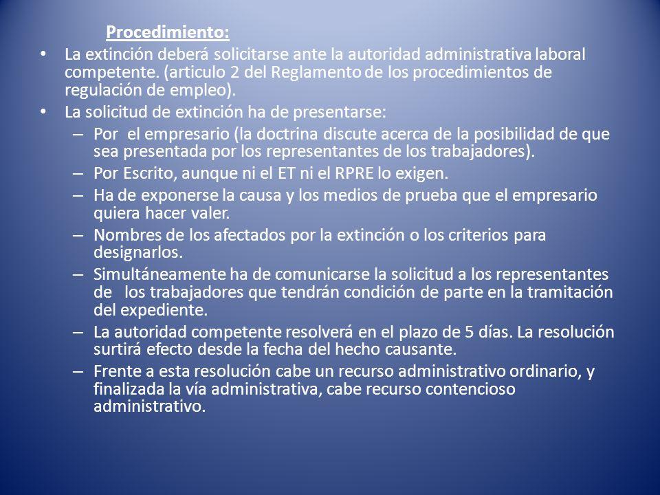 Procedimiento: La extinción deberá solicitarse ante la autoridad administrativa laboral competente. (articulo 2 del Reglamento de los procedimientos d