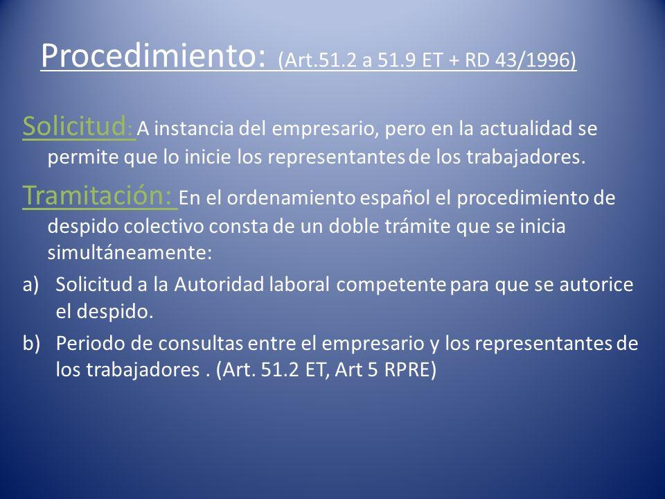 Procedimiento: (Art.51.2 a 51.9 ET + RD 43/1996) Solicitud : A instancia del empresario, pero en la actualidad se permite que lo inicie los representa
