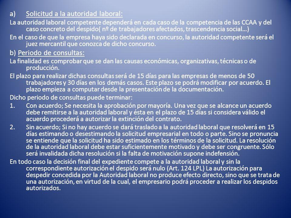 a)Solicitud a la autoridad laboral: La autoridad laboral competente dependerá en cada caso de la competencia de las CCAA y del caso concreto del despi
