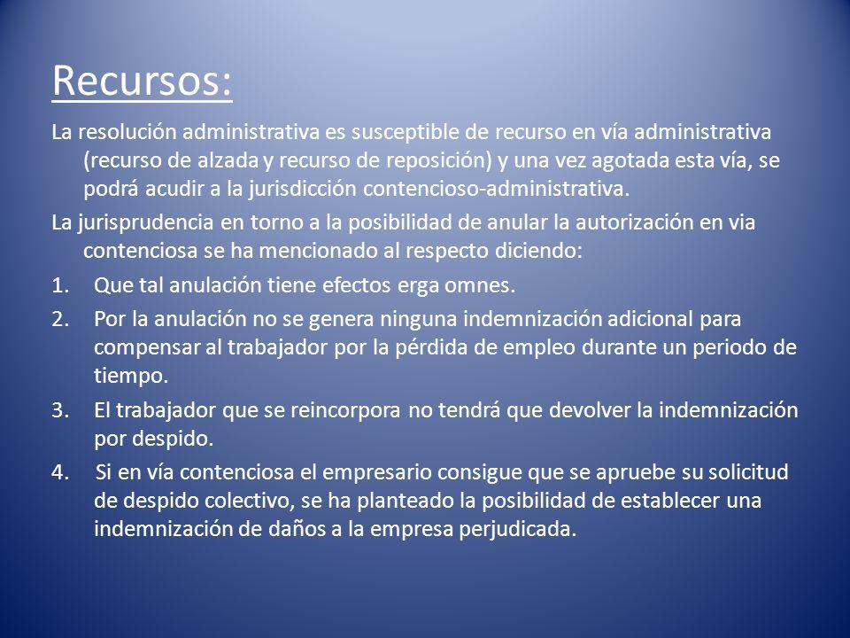 Recursos: La resolución administrativa es susceptible de recurso en vía administrativa (recurso de alzada y recurso de reposición) y una vez agotada e