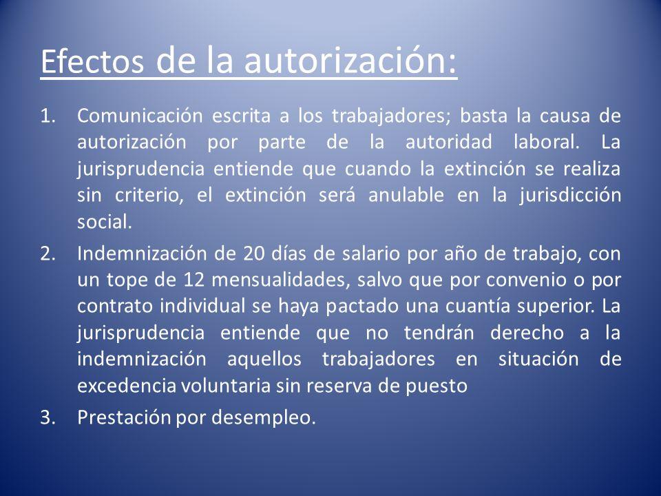 Efectos de la autorización: 1.Comunicación escrita a los trabajadores; basta la causa de autorización por parte de la autoridad laboral. La jurisprude