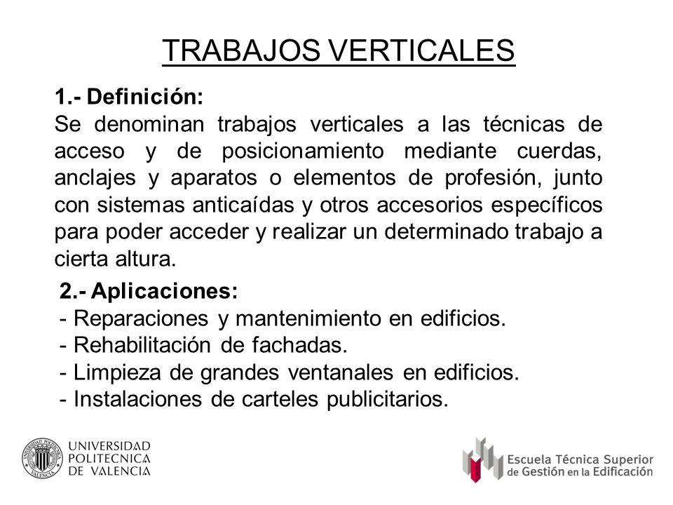 TRABAJOS VERTICALES 2.- Aplicaciones: - Reparaciones y mantenimiento en edificios. - Rehabilitación de fachadas. - Limpieza de grandes ventanales en e