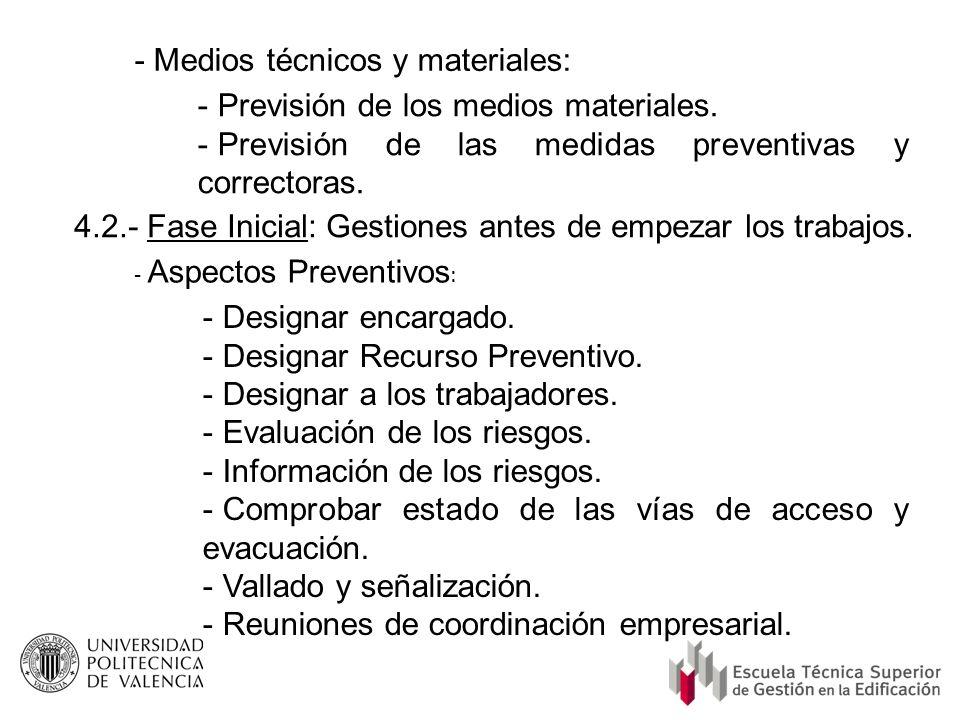 - Medios técnicos y materiales: - Previsión de los medios materiales. - Previsión de las medidas preventivas y correctoras. 4.2.- Fase Inicial: Gestio