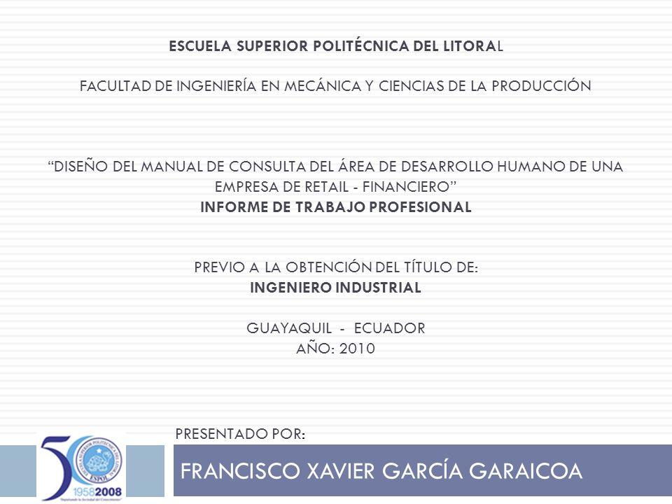 FRANCISCO XAVIER GARCÍA GARAICOA ESCUELA SUPERIOR POLITÉCNICA DEL LITORAL FACULTAD DE INGENIERÍA EN MECÁNICA Y CIENCIAS DE LA PRODUCCIÓN DISEÑO DEL MA