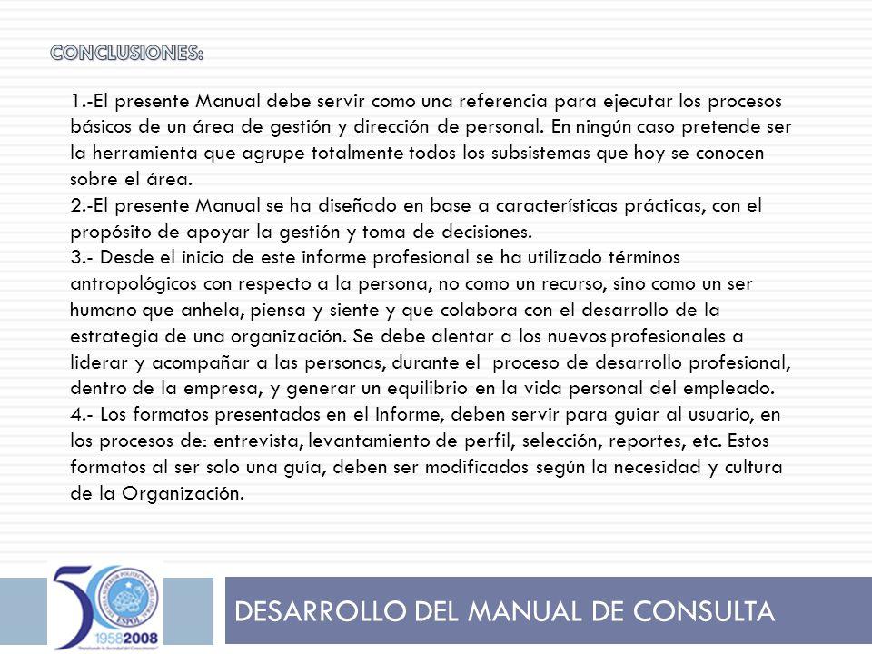 DESARROLLO DEL MANUAL DE CONSULTA 1.-El presente Manual debe servir como una referencia para ejecutar los procesos básicos de un área de gestión y dir